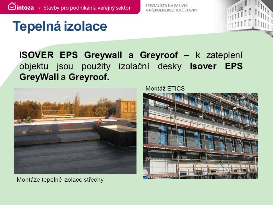Tepelná izolace ISOVER EPS Greywall a Greyroof – k zateplení objektu jsou použity izolační desky Isover EPS GreyWall a Greyroof.