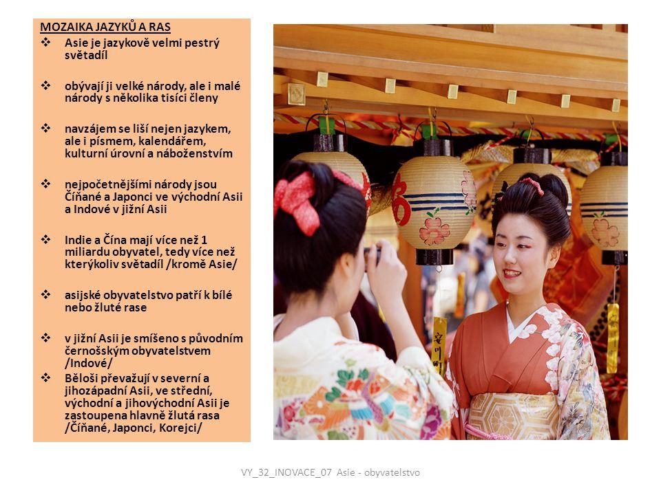 MOZAIKA JAZYKŮ A RAS  Asie je jazykově velmi pestrý světadíl  obývají ji velké národy, ale i malé národy s několika tisíci členy  navzájem se liší