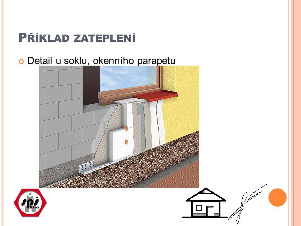 P ŘÍKLAD ZATEPLENÍ Detail u soklu, okenního parapetu