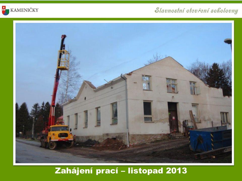 Zahájení prací – listopad 2013