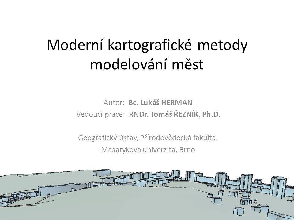 Moderní kartografické metody modelování měst Autor: Bc.
