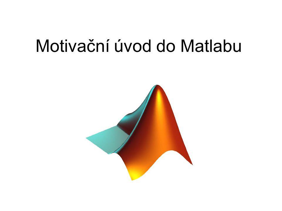 Motivační úvod do Matlabu