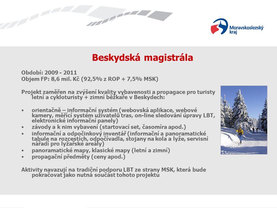 Název prezentace Beskydská magistrála Období: 2009 - 2011 Objem FP: 8,6 mil.