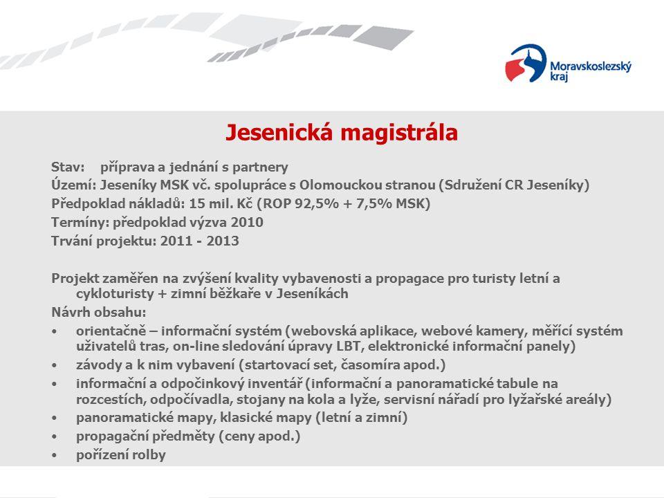 Název prezentace Jesenická magistrála Stav: příprava a jednání s partnery Území: Jeseníky MSK vč.