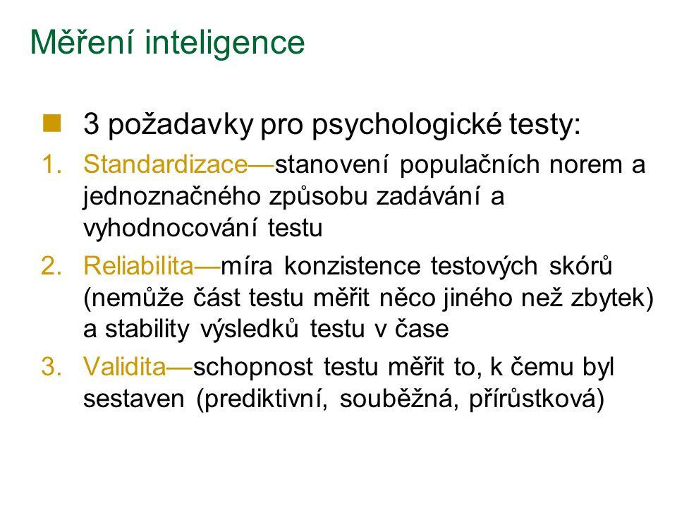 3 požadavky pro psychologické testy: 1.Standardizace—stanovení populačních norem a jednoznačného způsobu zadávání a vyhodnocování testu 2.Reliabilita—