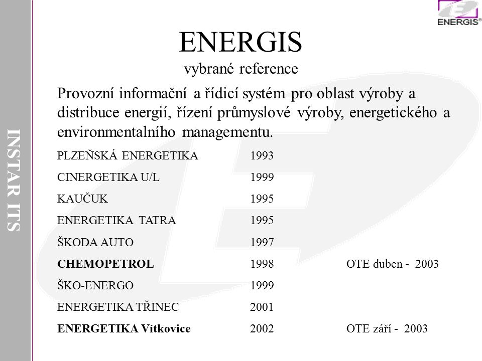 INSTAR ITS Provozní informační a řídicí systém pro oblast výroby a distribuce energií, řízení průmyslové výroby, energetického a environmentalního managementu.