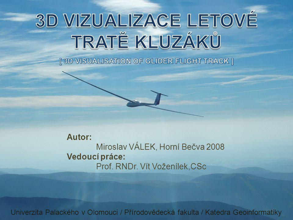 Autor: Miroslav VÁLEK, Horní Bečva 2008 Vedoucí práce: Prof.