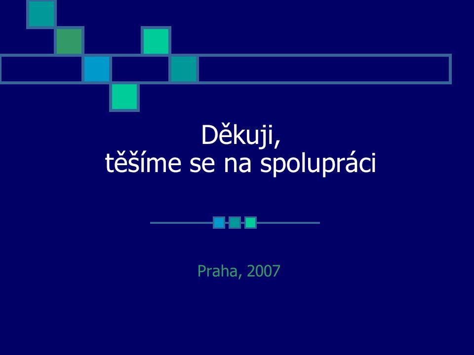 Děkuji, těšíme se na spolupráci Praha, 2007