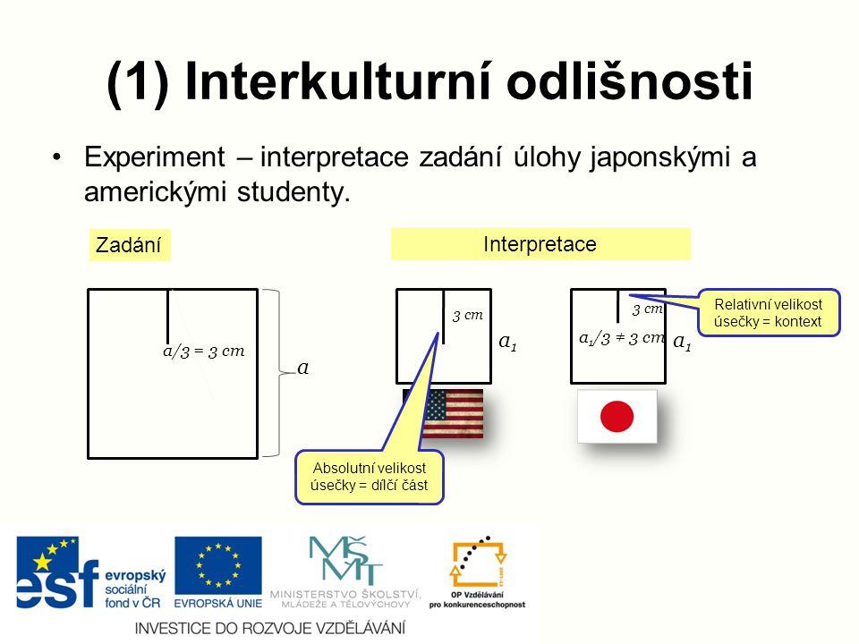 (1) Interkulturní odlišnosti Experiment – interpretace zadání úlohy japonskými a americkými studenty.