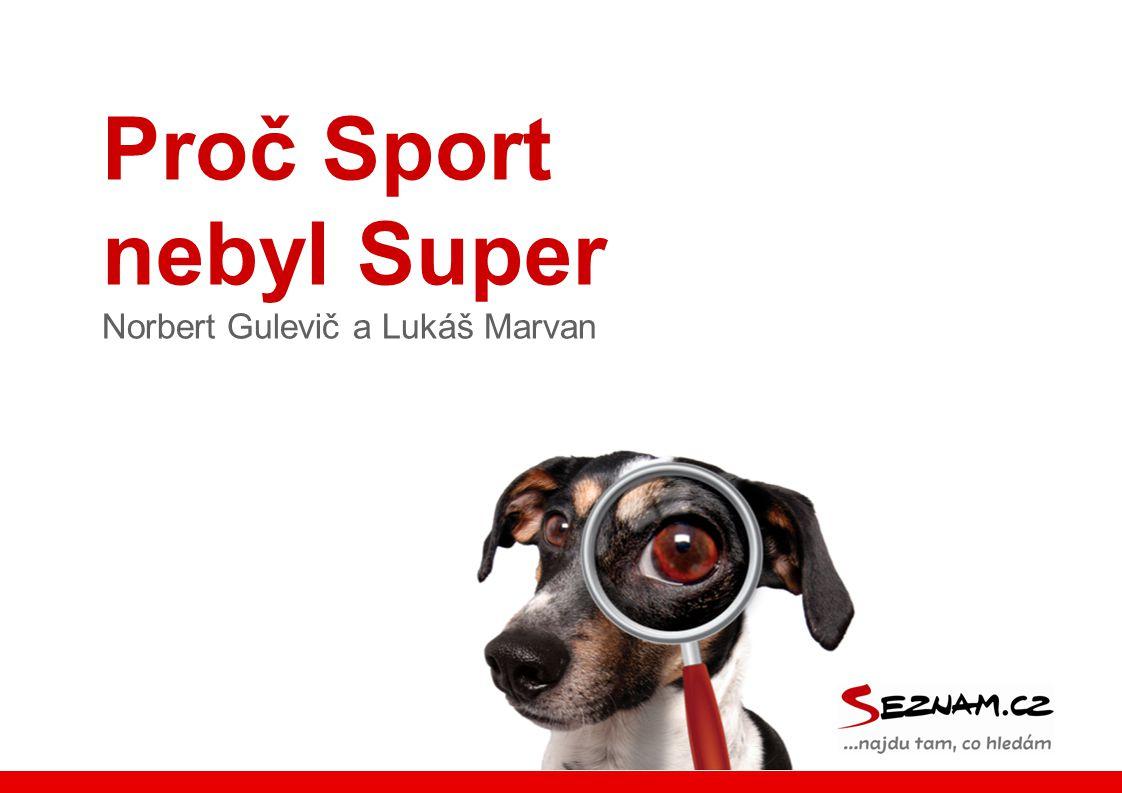 Proč Sport nebyl Super Norbert Gulevič a Lukáš Marvan