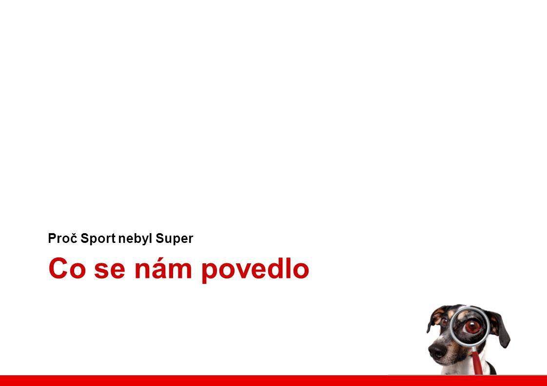Co se nám povedlo Proč Sport nebyl Super