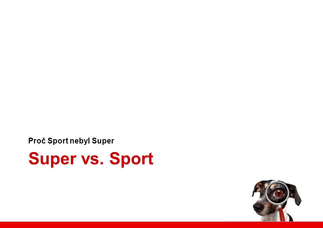 Co se nám nepovedlo Proč Sport nebyl Super