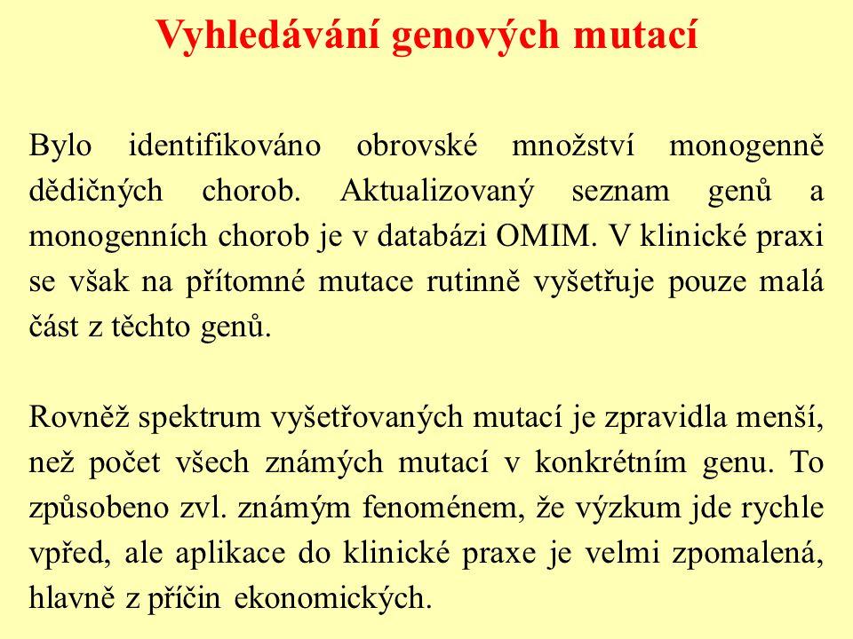 Vyhledávání genových mutací Bylo identifikováno obrovské množství monogenně dědičných chorob. Aktualizovaný seznam genů a monogenních chorob je v data