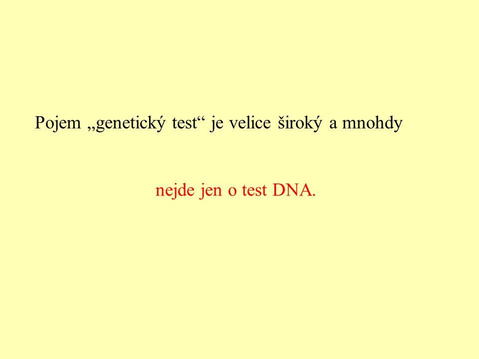 Genetické testy v rámci prenatální diagnostiky Testování ještě nenarozeného jedince zaujímá specifické místo ve schématu zdravotní péče.