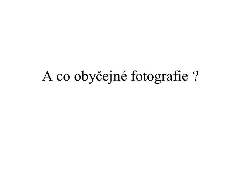 A co obyčejné fotografie ?