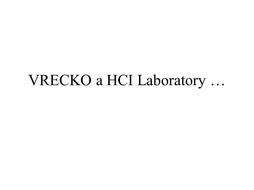 VRECKO a HCI Laboratory …