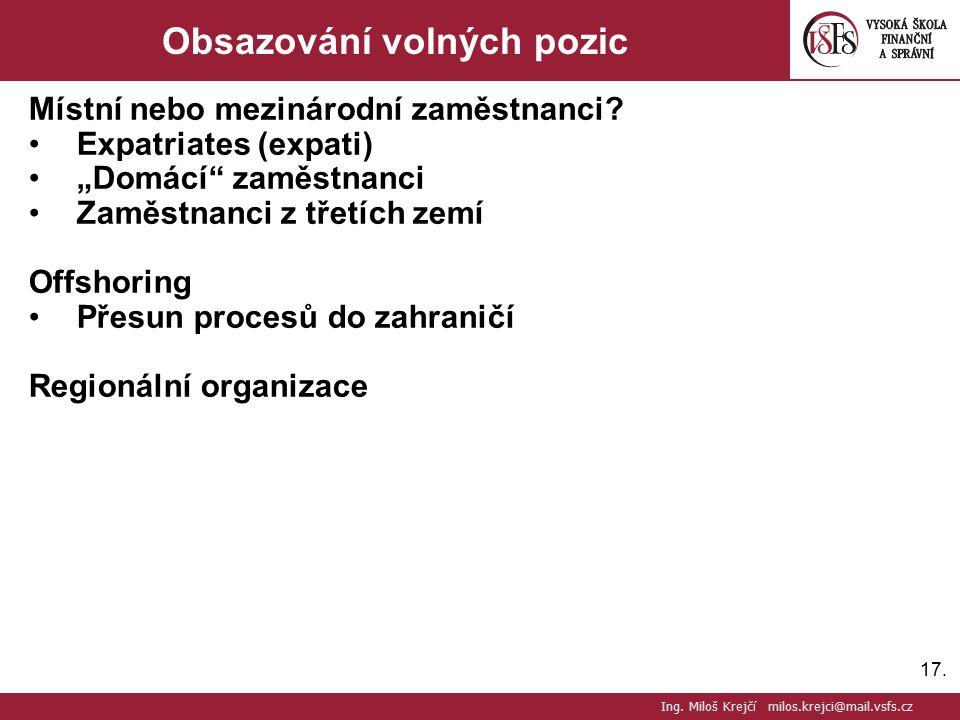 """17. Obsazování volných pozic Místní nebo mezinárodní zaměstnanci? Expatriates (expati) """"Domácí"""" zaměstnanci Zaměstnanci z třetích zemí Offshoring Přes"""