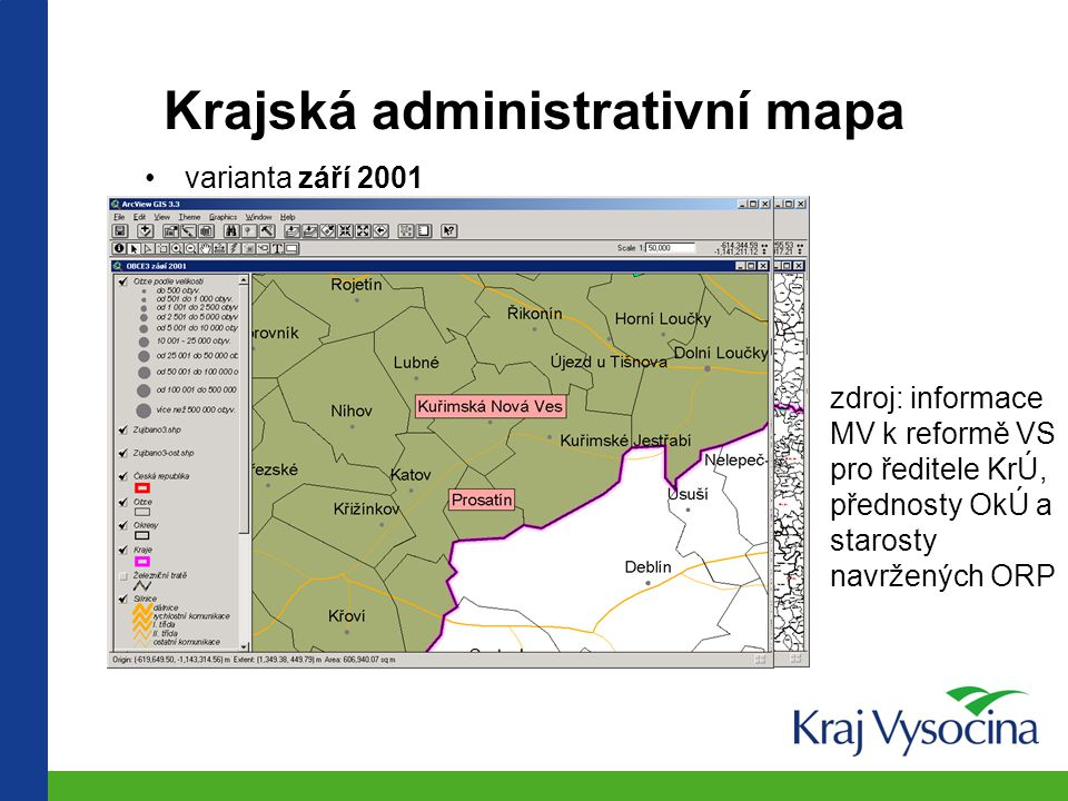 začátky GIS na kraji: a) geodata o územním členění digitalizace variant - podklad pro politická jednání operativní zachycení změn administrativní mapy