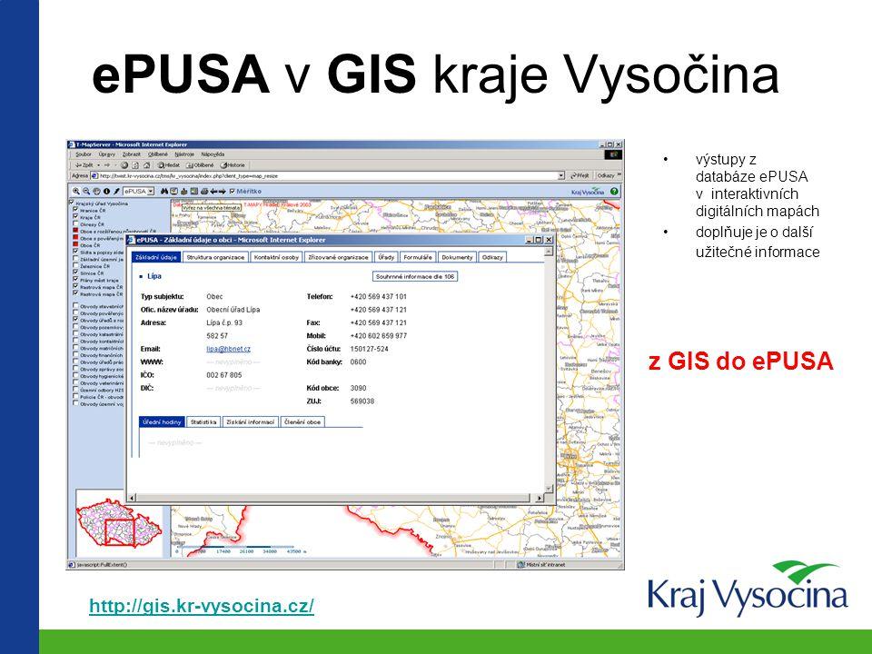 ePUSA elektronický Portál Územní Samosprávy administrativní data: jednoduchý přístup nejaktuálnější nejúplnější zobrazení vazeb z ePUSA do GIS http://obce.kr-vysocina.cz/