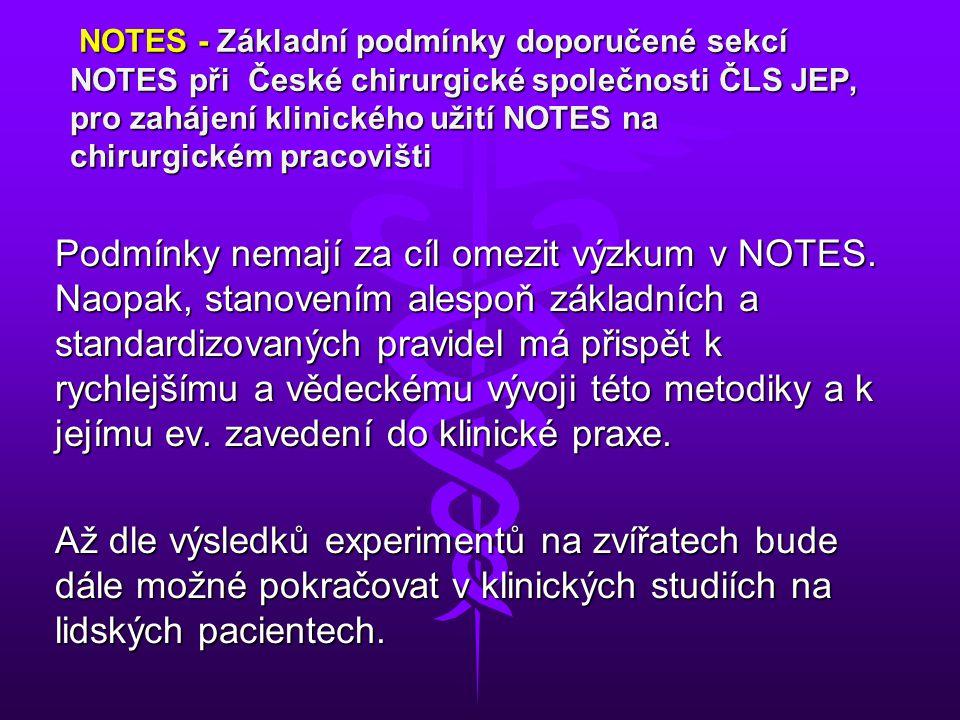 NOTES - Základní podmínky doporučené sekcí NOTES při České chirurgické společnosti ČLS JEP, pro zahájení klinického užití NOTES na chirurgickém pracov