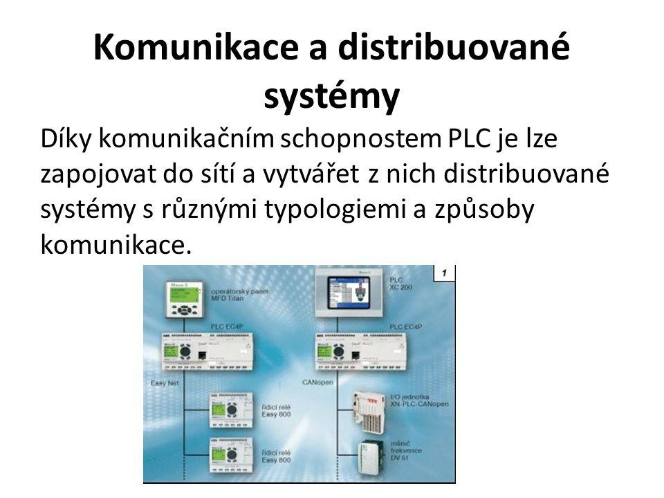 Komunikace a distribuované systémy Díky komunikačním schopnostem PLC je lze zapojovat do sítí a vytvářet z nich distribuované systémy s různými typologiemi a způsoby komunikace.