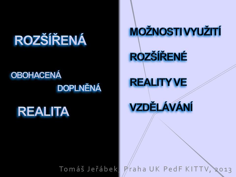 obrazy, zvuky a prostor, které vnímáme ve skutečné realitě 2D a 3D grafika zvuky textové informace počítačem generovaná data virtuální realita nahlížená / vnímaná skutečná realita