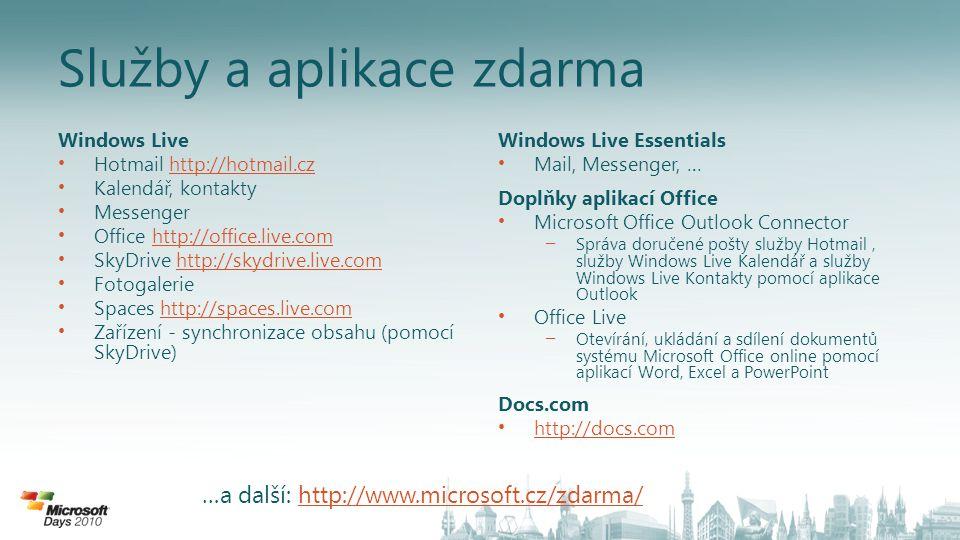 Služby a aplikace zdarma Windows Live Hotmail http://hotmail.czhttp://hotmail.cz Kalendář, kontakty Messenger Office http://office.live.comhttp://offi