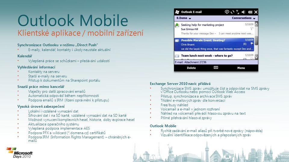 """Outlook Mobile Synchronizace Outlooku v režimu """"Direct Push"""" E-maily, kalendář, kontakty i úkoly neustále aktuální Kalendář Vylepšená práce se schůzka"""