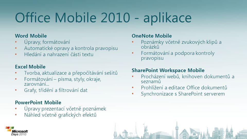 Office Communicator Mobile Spolupráce Office Communications Serveru 2007 R2 a Office Communicator Mobile 2007 R2 – Funguje i proti OCS 14 Dosažitelnost na jediném čísle Instant messaging a jednoduché zjištění dostupnosti Zjednodušené ovládání Nastavení přesměrování hovorů Klientské aplikace / mobilní zařízení