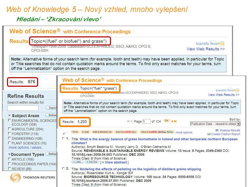 Hledání – 'Zkracování vlevo' Web of Knowledge 5 – Nový vzhled, mnoho vylepšení