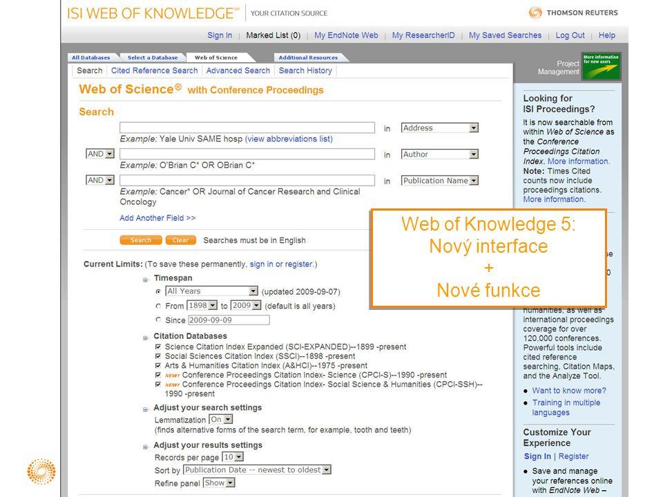 Limit 100,00 byl odstraněn pro  Počet výsledků  Refine Results  Analyze Results Výsledky hledání – Zobrazení všech výsledk ů a práce s nimi ve funkcích Refine a Analyze Web of Knowledge 5 – Nový vzhled, mnoho vylepšení