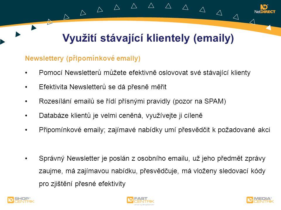 Newslettery (připomínkové emaily) Pomocí Newsletterů můžete efektivně oslovovat své stávající klienty Efektivita Newsletterů se dá přesně měřit Rozesí