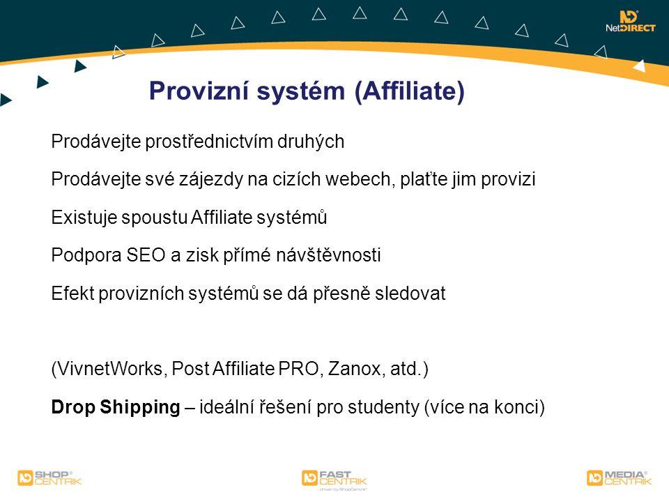 Prodávejte prostřednictvím druhých Prodávejte své zájezdy na cizích webech, plaťte jim provizi Existuje spoustu Affiliate systémů Podpora SEO a zisk p