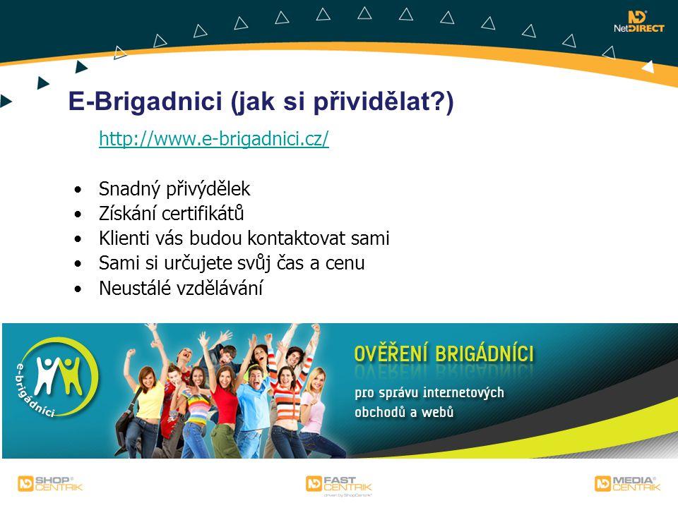 http://www.e-brigadnici.cz/ Snadný přivýdělek Získání certifikátů Klienti vás budou kontaktovat sami Sami si určujete svůj čas a cenu Neustálé vzděláv