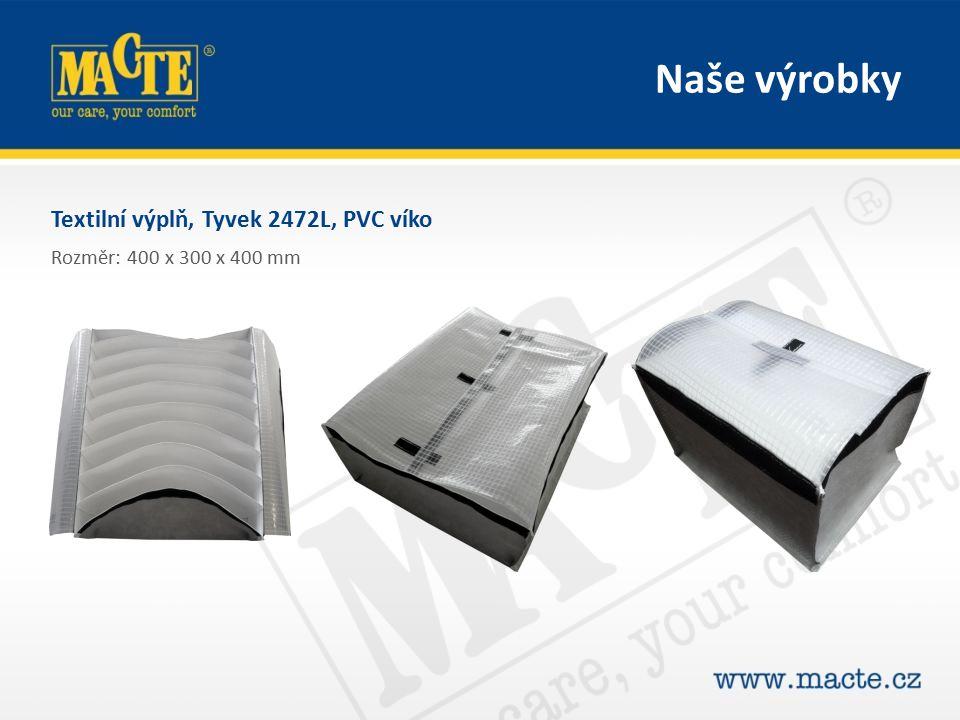 Textilní výplň, Tyvek 2472L, PVC víko Rozměr: 400 x 300 x 400 mm Naše výrobky