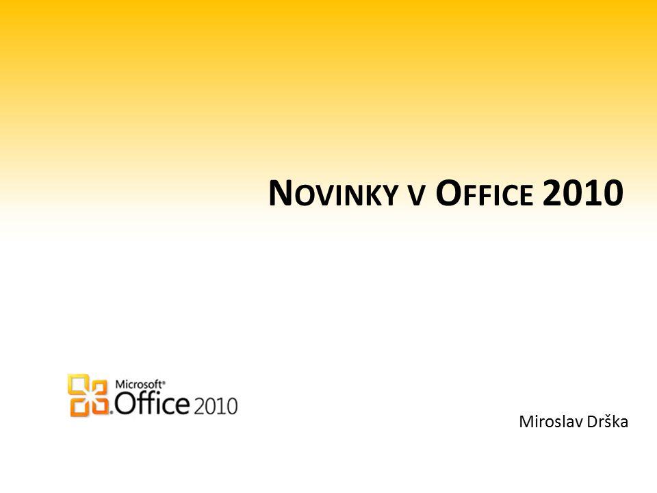N OVINKY V O FFICE 2010 Miroslav Drška