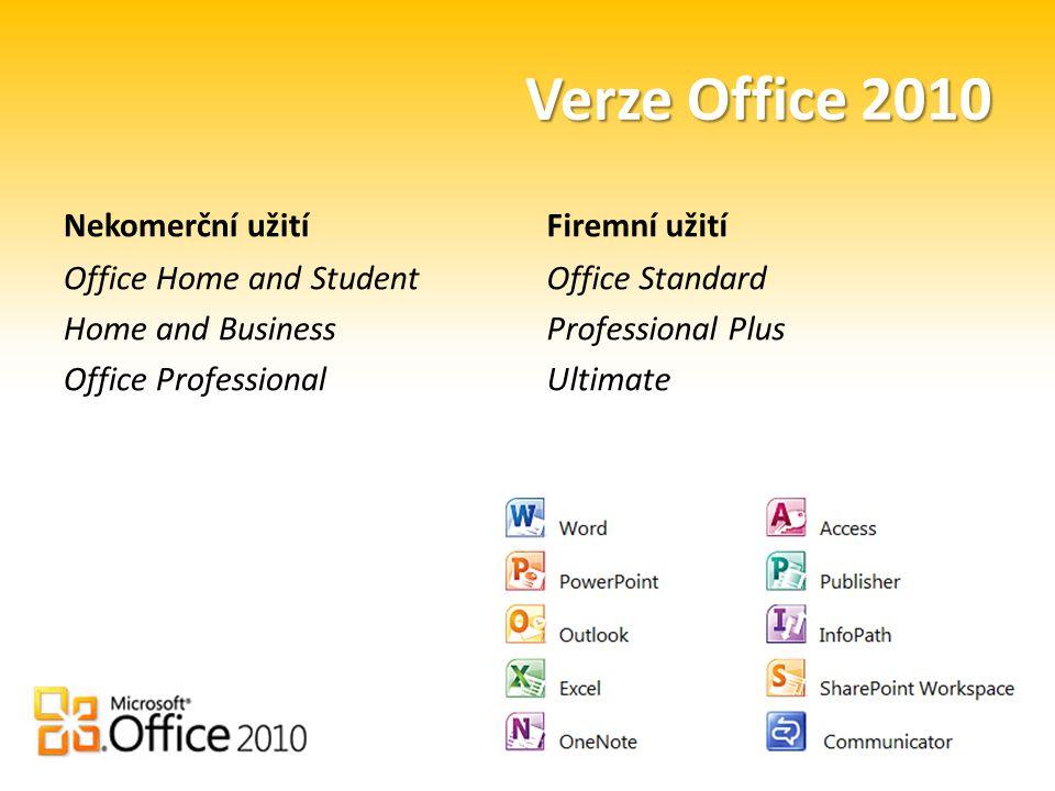 Verze Office 2010 Nekomerční užití Office Home and Student Home and Business Office Professional Firemní užití Office Standard Professional Plus Ultimate
