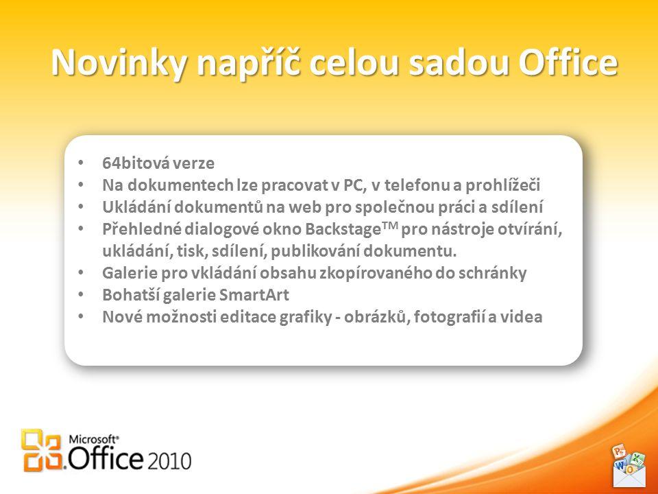 Novinky napříč celou sadou Office 64bitová verze Na dokumentech lze pracovat v PC, v telefonu a prohlížeči Ukládání dokumentů na web pro společnou práci a sdílení Přehledné dialogové okno Backstage TM pro nástroje otvírání, ukládání, tisk, sdílení, publikování dokumentu.