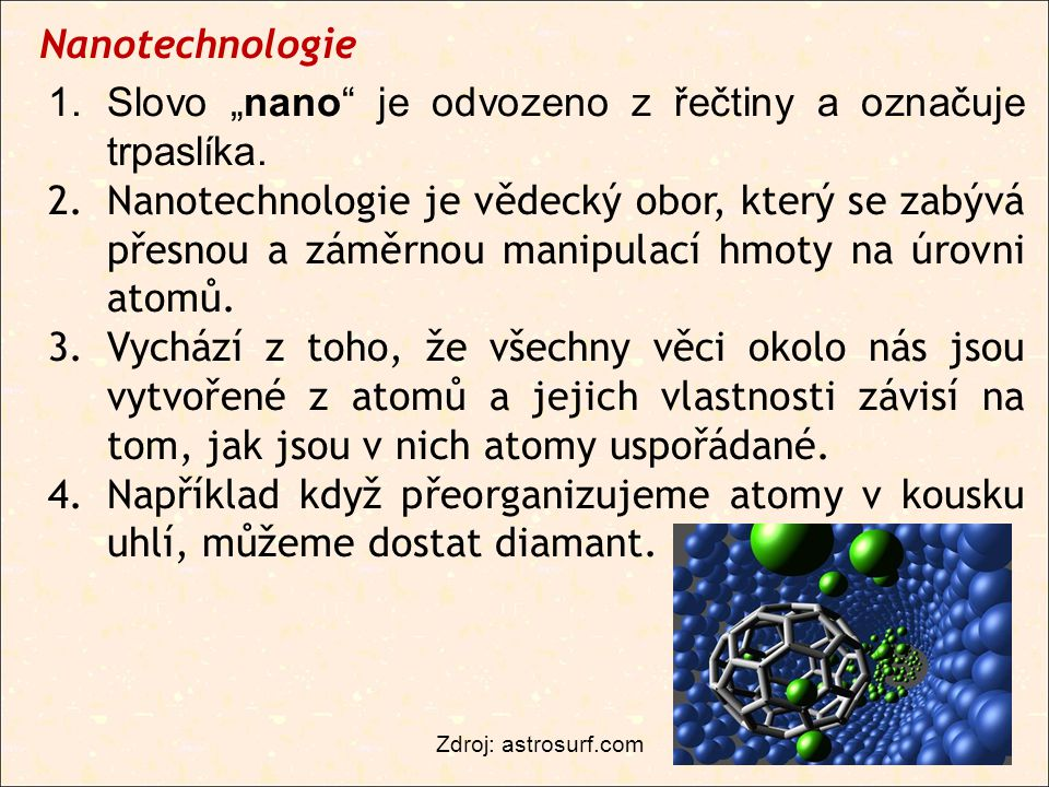 """Nanotechnologie 1.Slovo """"nano je odvozeno z řečtiny a označuje trpaslíka."""