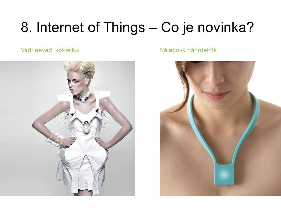 8. Internet of Things – Co je novinka? Vadí nevadí koktejlky Náladový náhrdelník
