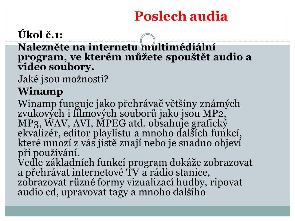 Úkol č.1: Nalezněte na internetu multimédiální program, ve kterém můžete spouštět audio a video soubory.