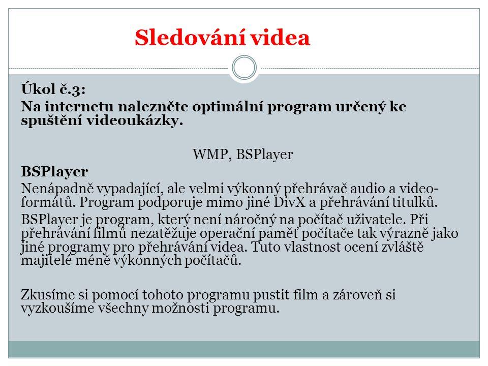 Úkol č.3: Na internetu nalezněte optimální program určený ke spuštění videoukázky.