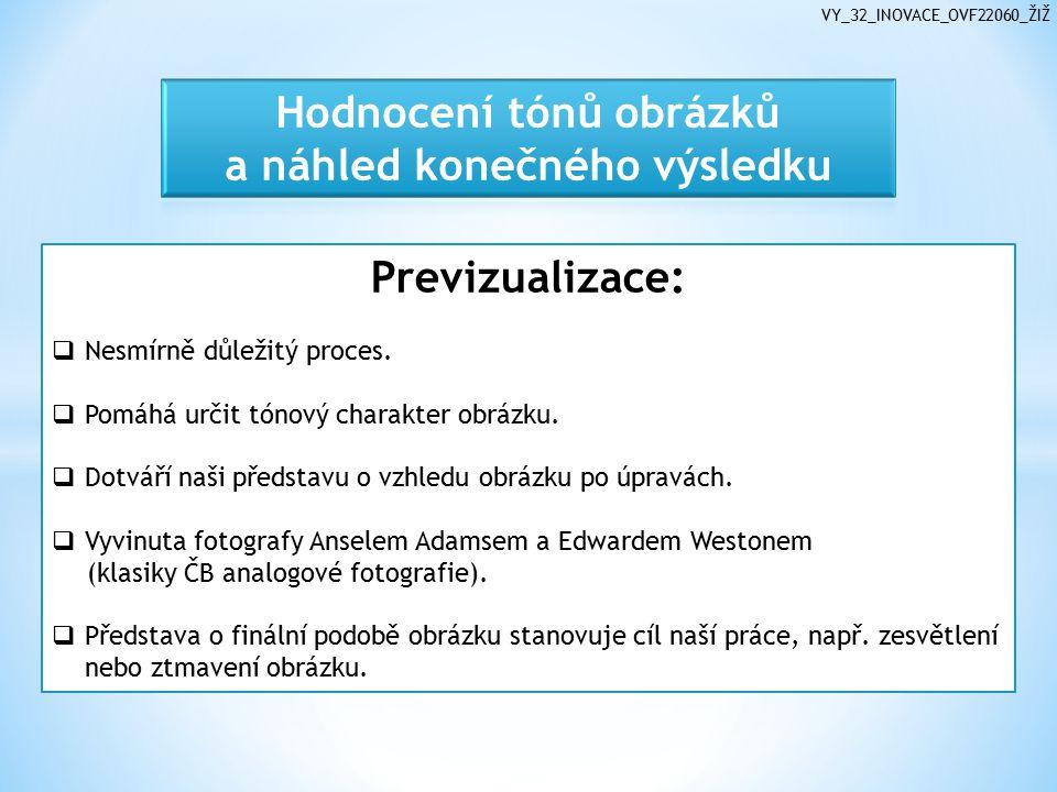 Previzualizace:  Nesmírně důležitý proces.  Pomáhá určit tónový charakter obrázku.