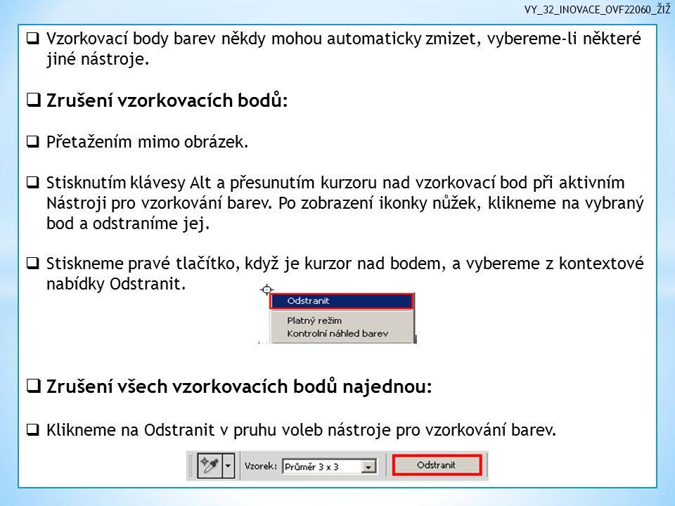 VY_32_INOVACE_OVF22060_ŽIŽ  Vzorkovací body barev někdy mohou automaticky zmizet, vybereme-li některé jiné nástroje.