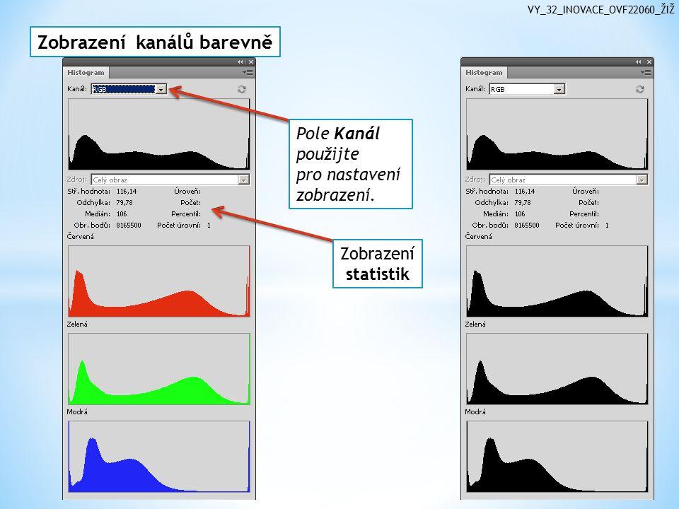 VY_32_INOVACE_OVF22060_ŽIŽ Zobrazení kanálů barevně Pole Kanál použijte pro nastavení zobrazení.