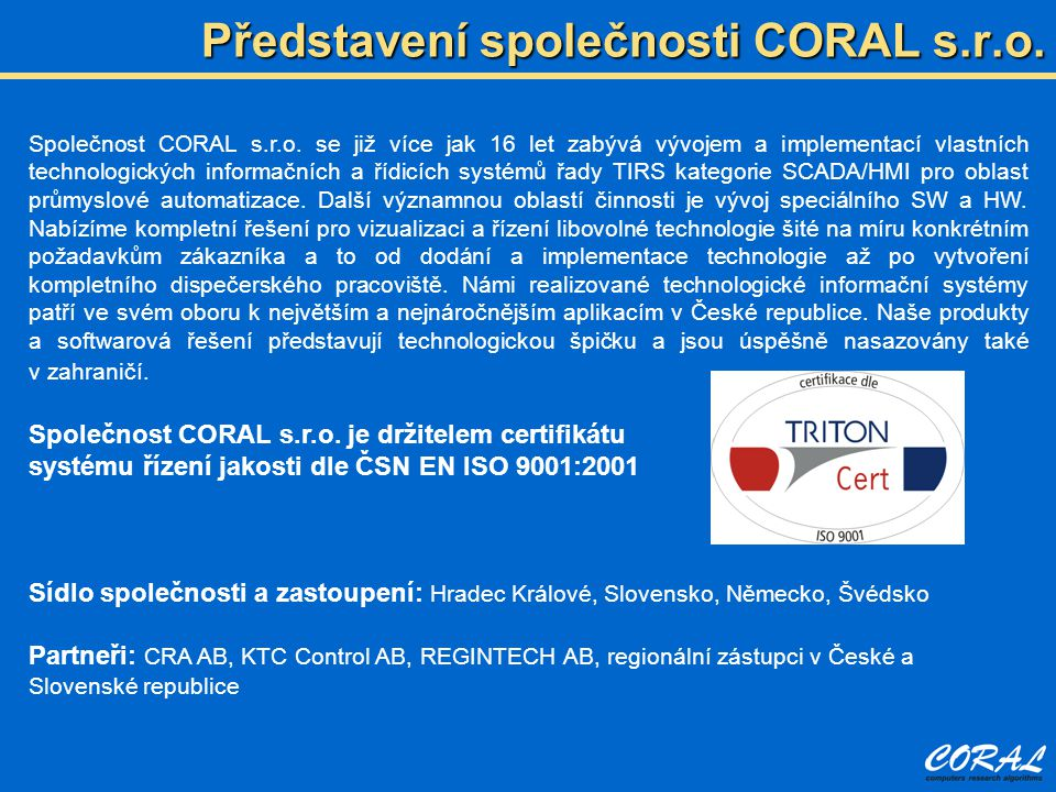 Společnost CORAL s.r.o.