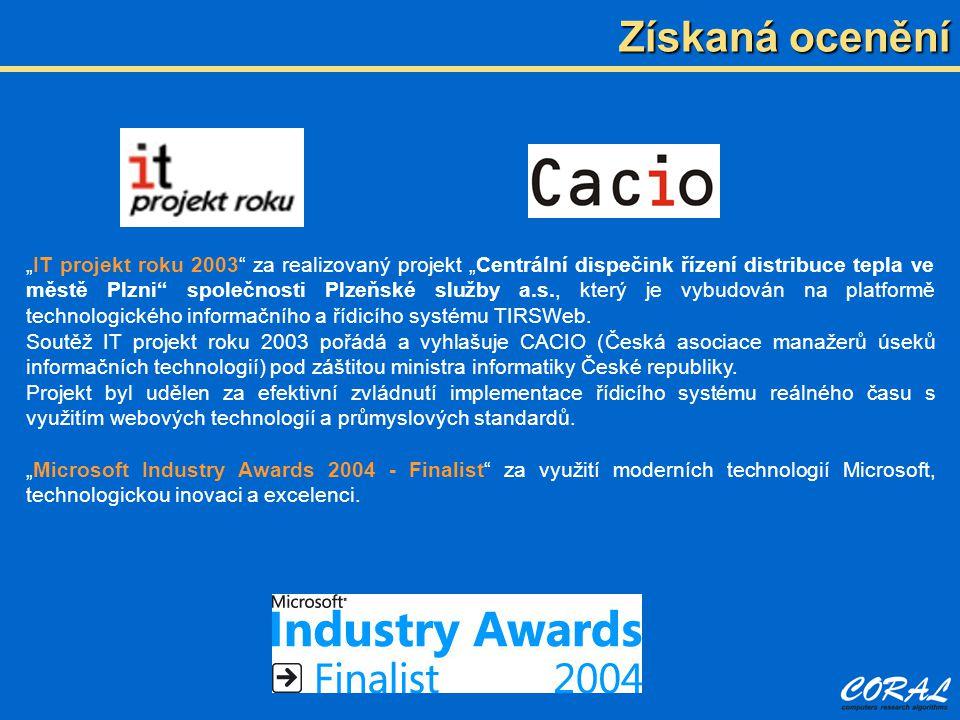 """""""IT projekt roku 2003 za realizovaný projekt """"Centrální dispečink řízení distribuce tepla ve městě Plzni společnosti Plzeňské služby a.s., který je vybudován na platformě technologického informačního a řídicího systému TIRSWeb."""