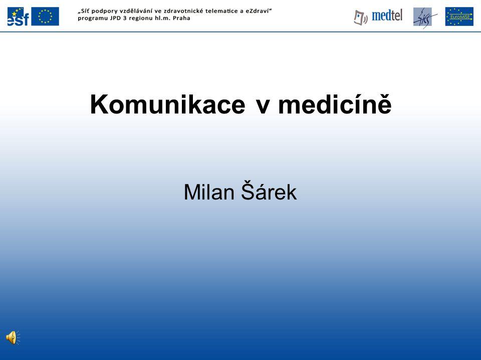 Komunikace v medicíně Milan Šárek