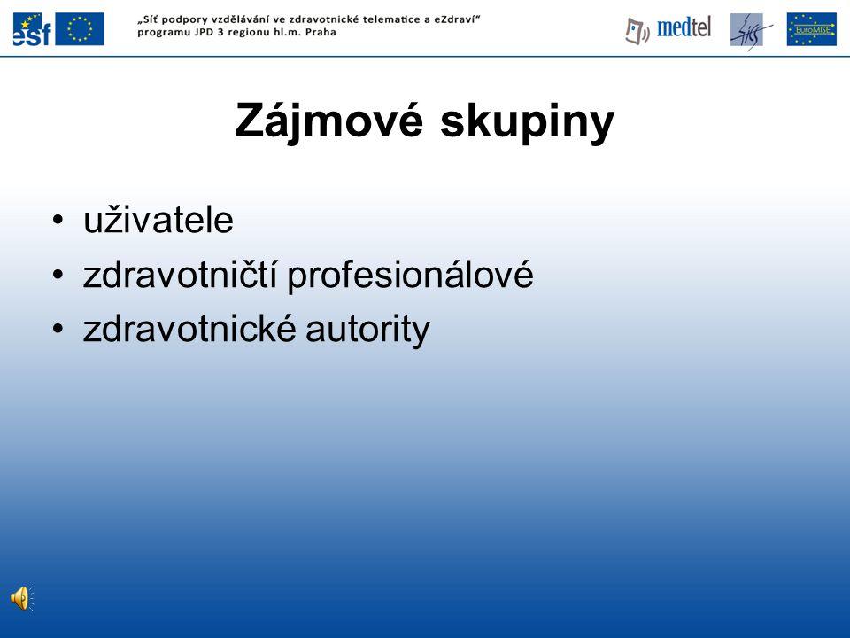 Zájmové skupiny uživatele zdravotničtí profesionálové zdravotnické autority