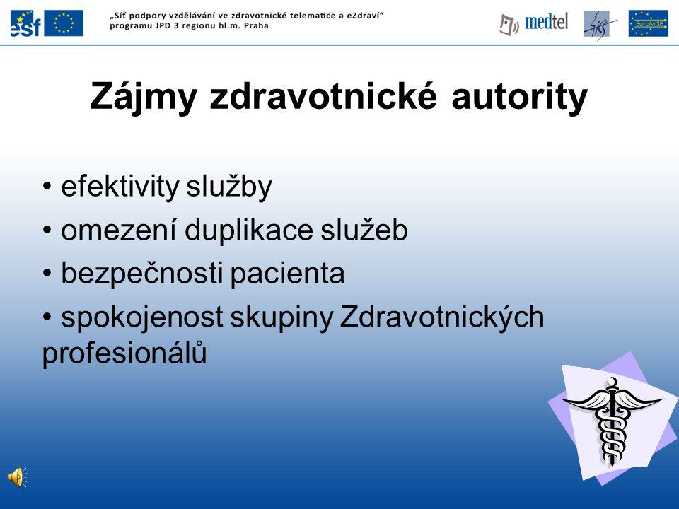efektivity služby omezení duplikace služeb bezpečnosti pacienta spokojenost skupiny Zdravotnických profesionálů Zájmy zdravotnické autority